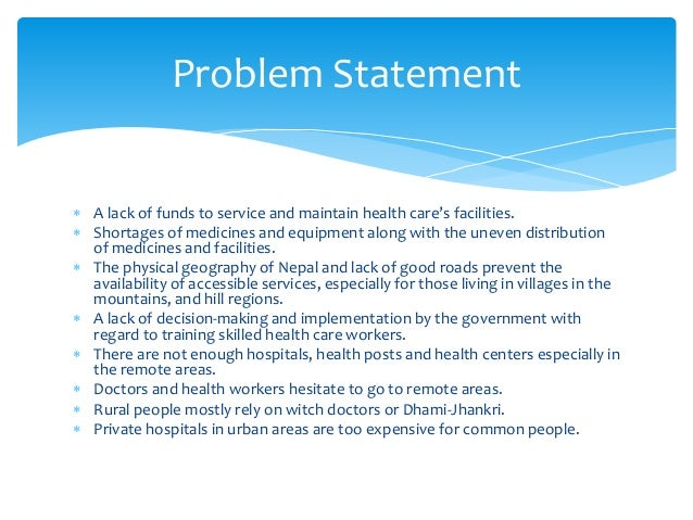 A lack of funds to service and maintain health care's facilities.  Shortages of medicines and equipment along with the ...