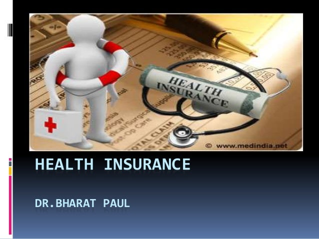HEALTH INSURANCE DR.BHARAT PAUL