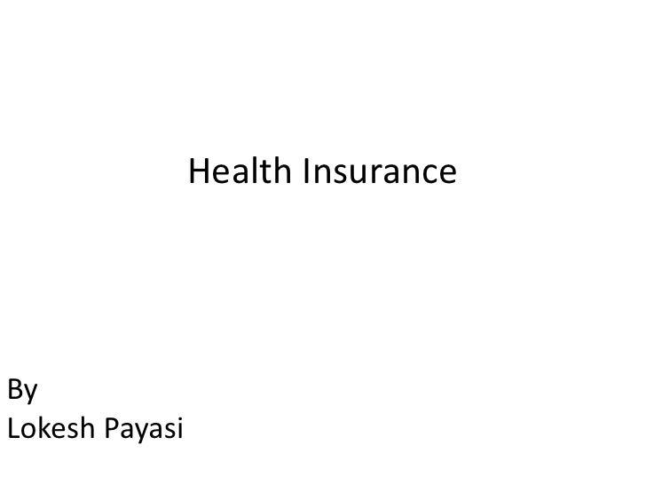 Health Insurance<br />By <br />LokeshPayasi<br />