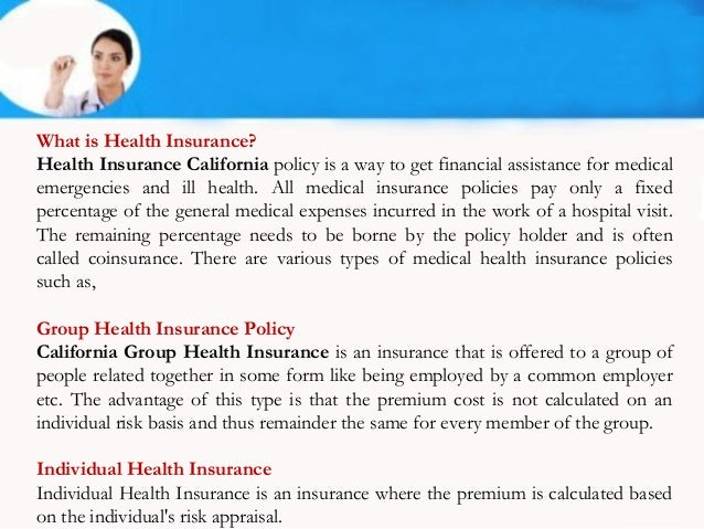 What is Health Insurance?Health Insurance California policy is a way to get financial assistance for medicalemergencies an...