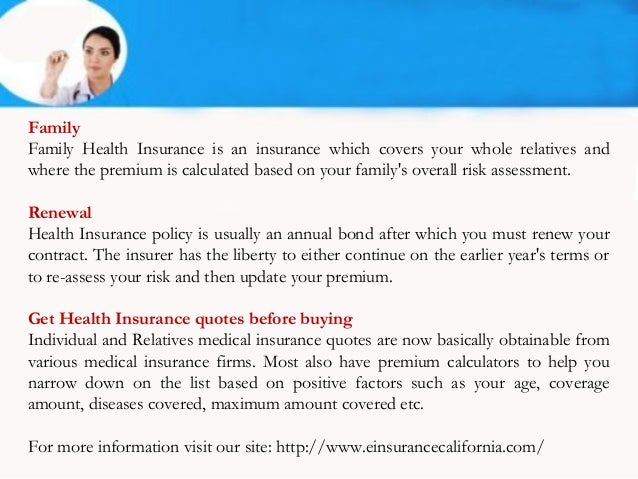 FamilyFamily Health Insurance is an insurance which covers your whole relatives andwhere the premium is calculated based o...