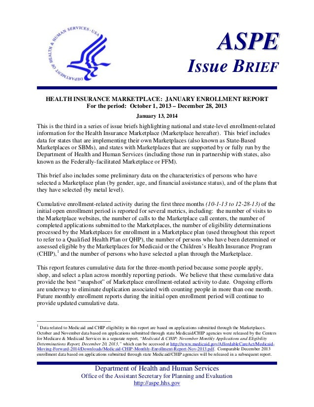 ASPE Issue BRIEF HEALTH INSURANCE MARKETPLACE: JANUARY ENROLLMENT REPORT For the period: October 1, 2013 – December 28, 20...