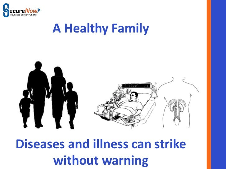 A Healthy FamilyDiseases and illness can strike      without warning           SecureNow