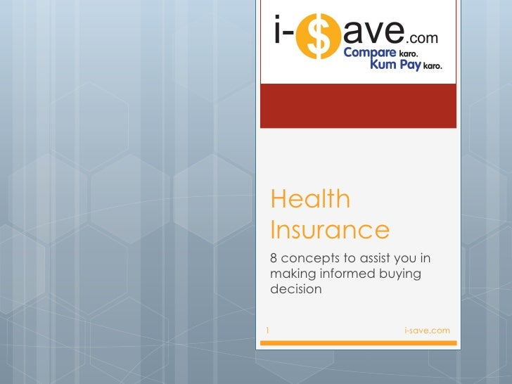 Health    Insurance    8 concepts to assist you in    making informed buying    decision1                         i-save.com