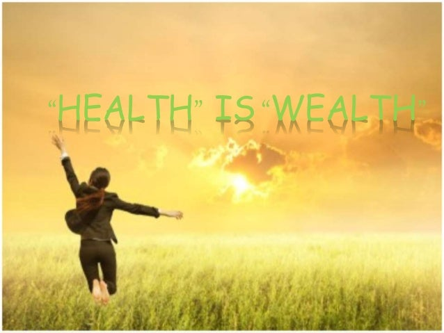 """HEALTH"" IS ""WEALTH"""
