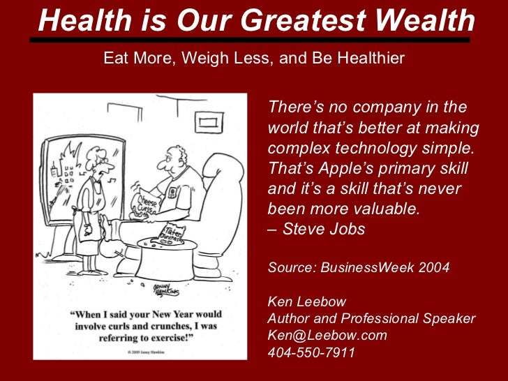 Health is better than wealth what