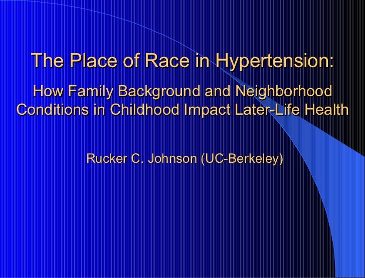 The Place of Race in Hypertension: How Family Background and Neighborhood Conditions in Childhood Impact Later-Life Health...