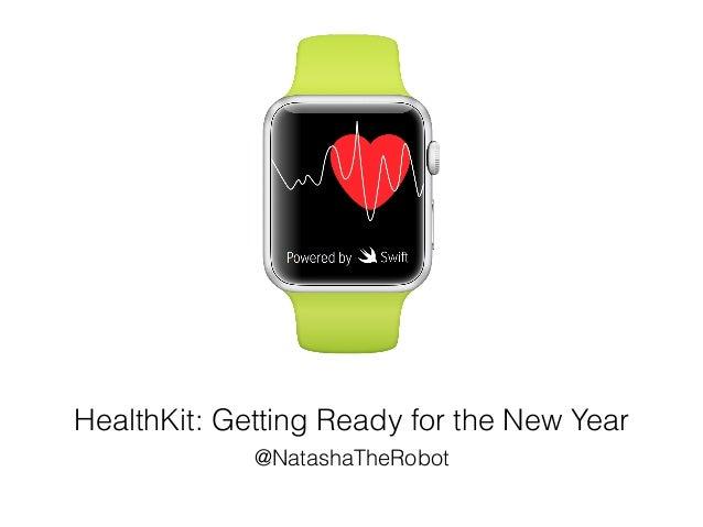 HealthKit: Getting Ready for the New Year  @NatashaTheRobot