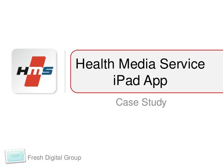 Health Media Service                      iPad App                      Case StudyFresh Digital Group
