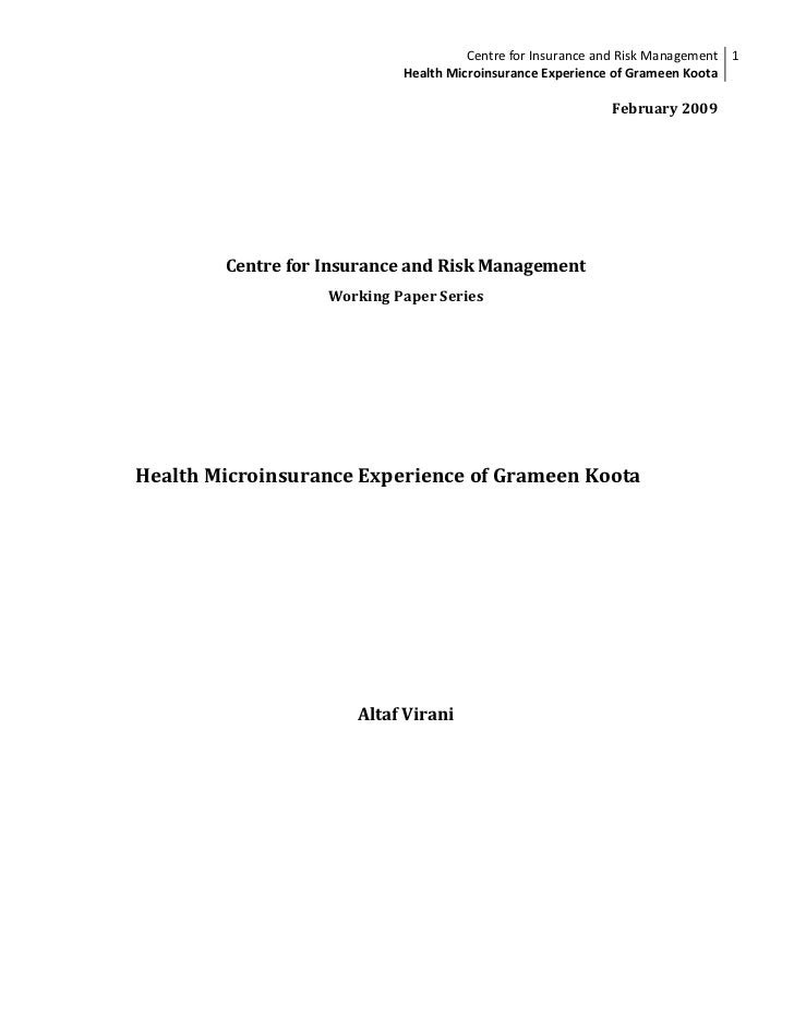 Centre for Insurance and Risk Management 1                            Health Microinsurance Experience of Grameen Koota   ...