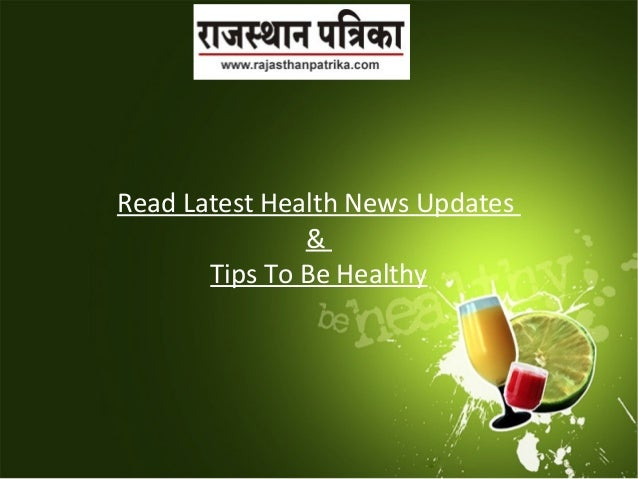 Read Latest Health News Updates & Tips To Be Healthy