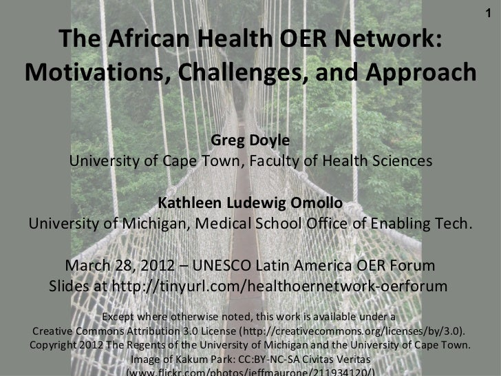 1  The African Health OER Network:Motivations, Challenges, and Approach                           Greg Doyle       Univers...