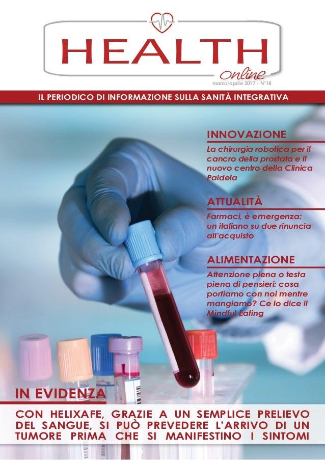 Il periodico di informazione sulla Sanità Integrativa HEALTH marzo/aprile 2017 - N°18 in evidenza con Helixafe, grazie a u...