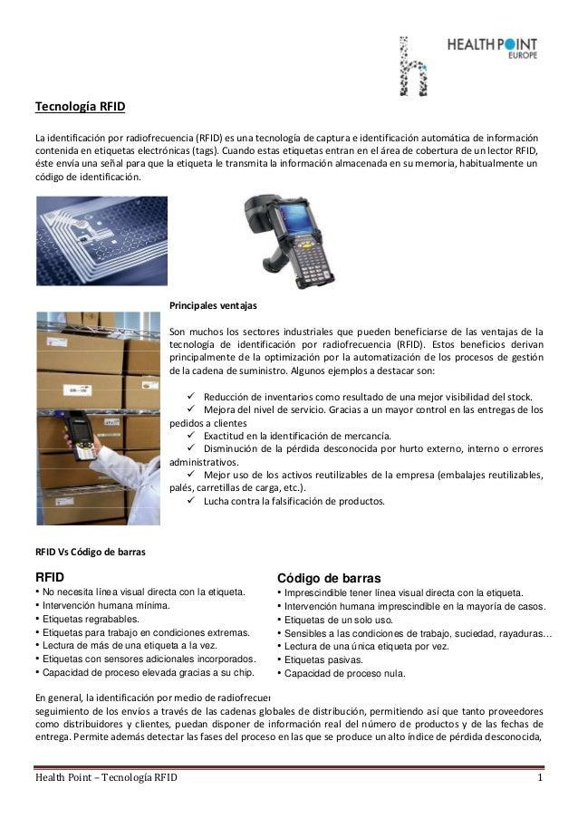 Health Point – Tecnología RFID 1 Tecnología RFID La identificación por radiofrecuencia (RFID) es una tecnología de captura...