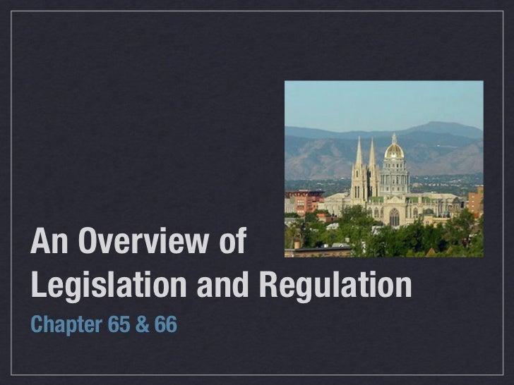 An Overview ofLegislation and RegulationChapter 65 & 66