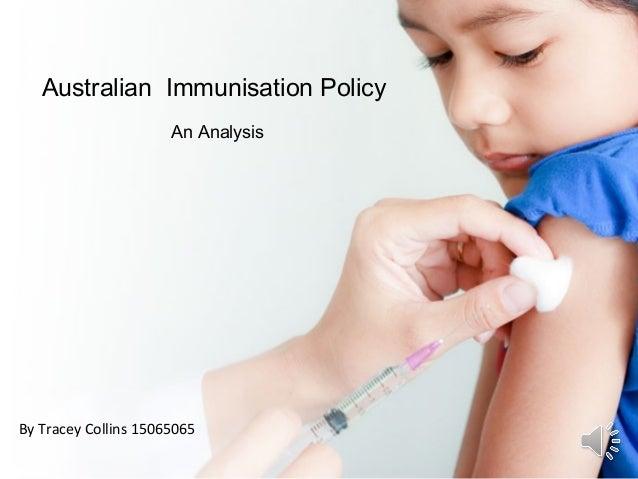 Australian Immunisation PolicyAn AnalysisBy Tracey Collins 15065065