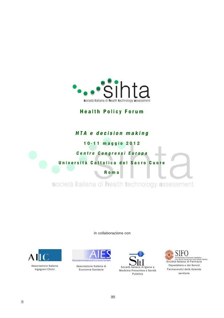 Health Policy Forum                             HTA e decision making                                   10-11 maggio 2012 ...