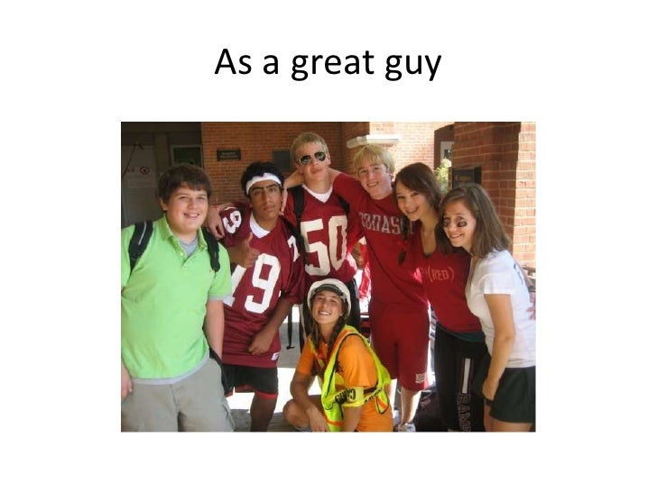 As a great guy<br />