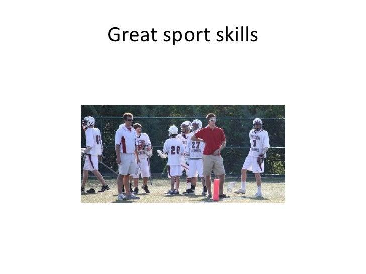 Great sport skills<br />
