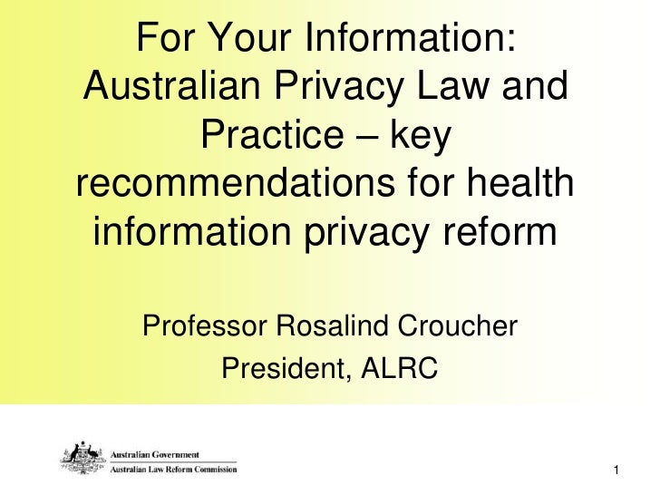 For Your Information: Australian Privacy Law and Practice – key recommendations for health information privacy reform<br /...