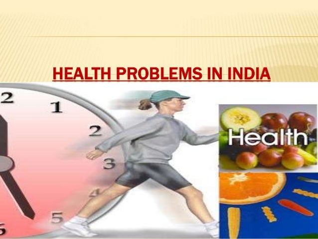 HEALTH PROBLEMS IN INDIA