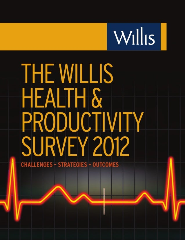 THE WILLISHEALTH &PRODUCTIVITYSURVEY 2012CHALLENGES – STRATEGIES – OUTCOMES