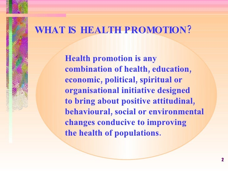 concepts of health promotion Health promotion theories bonnie raingruber objectives  retical concepts in their formal education because whether they are aware of it or not,.