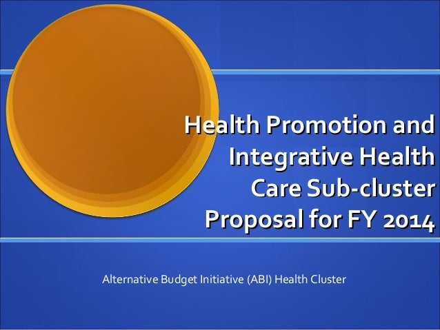 Health Promotion andHealth Promotion and Integrative HealthIntegrative Health Care Sub-clusterCare Sub-cluster Proposal fo...
