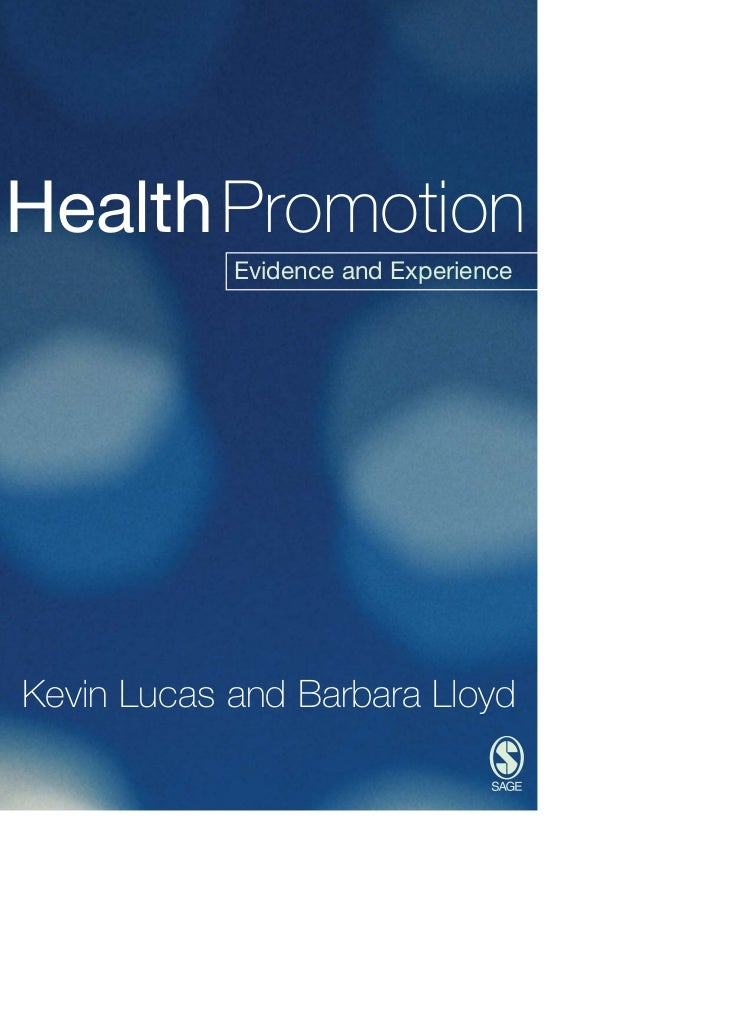 Health Promotion            Evidence and ExperienceKevin Lucas and Barbara Lloyd