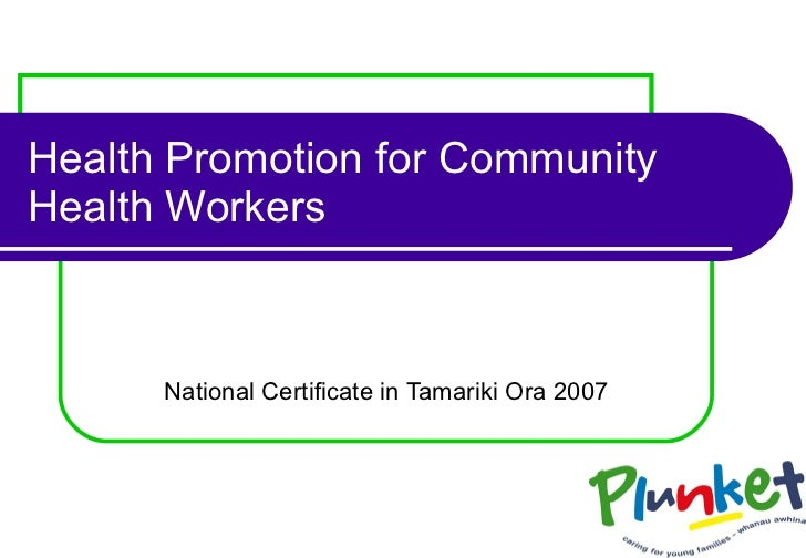 Health Promotion for Community Health Workers National Certificate in Tamariki Ora 2007