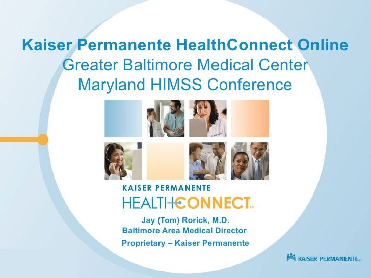 Kaiser Permanente HealthConnect Online Greater Baltimore Medical Center Maryland HIMSS Conference Jay (Tom) Rorick, M.D. B...