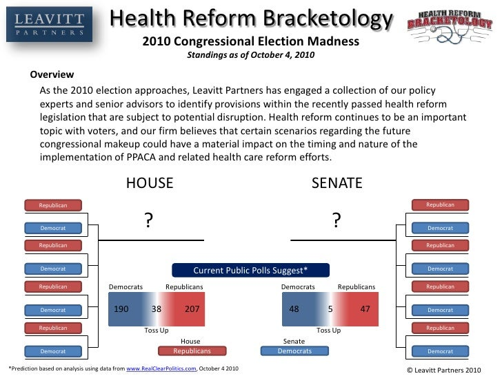 Health Reform Bracketology2010 Congressional Election MadnessStandings as of October 4, 2010<br />Overview<br />As the 201...