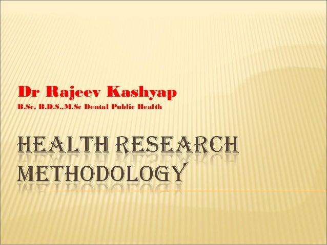 Dr Rajeev Kashyap B.Sc, B.D.S.,M.Sc Dental Public Health