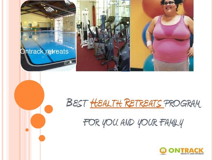 Best Health Retreats program for you and your family<br />