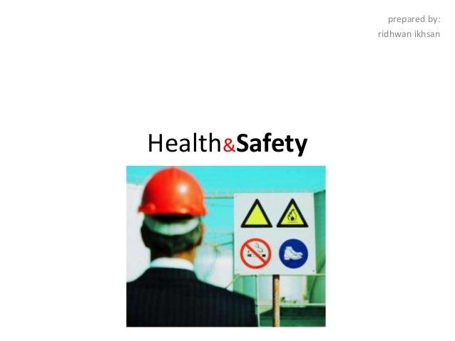 Health&Safety prepared by: ridhwan ikhsan