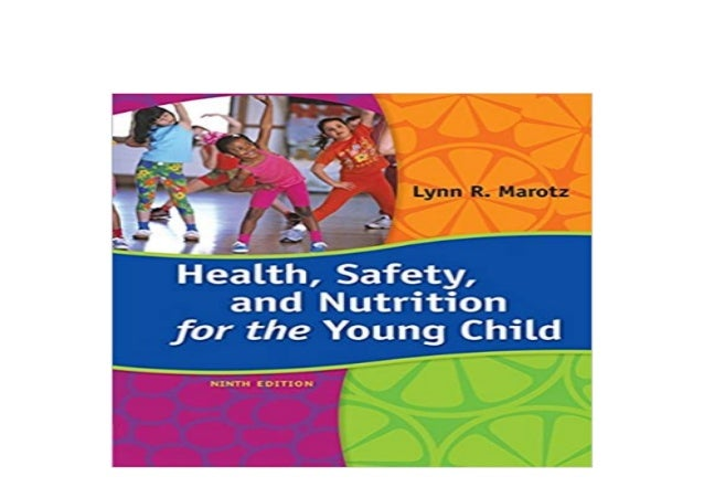 Safety Health and Nutrition for the Young Child