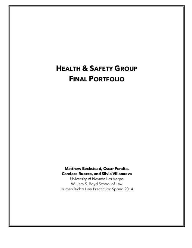 HEALTH & SAFETY GROUP FINAL PORTFOLIO Matthew Beckstead, Oscar Peralta, Candace Ruocco, and Silvia Villanueva University o...