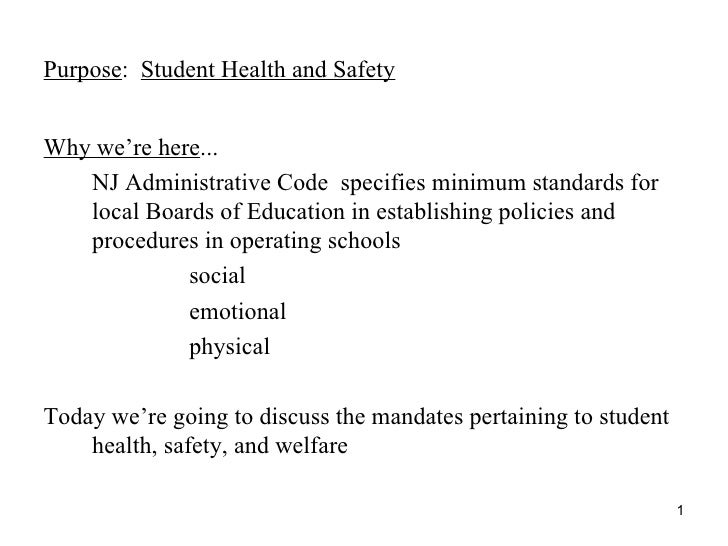 Purpose :  Student Health and Safety <ul><li>Why we're here ... </li></ul><ul><li>NJ Administrative Code  specifies minimu...