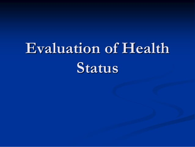 Evaluation of Health Status