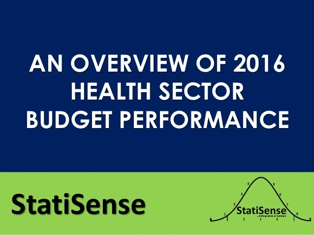 StatiSense AN OVERVIEW OF 2016 HEALTH SECTOR BUDGET PERFORMANCE
