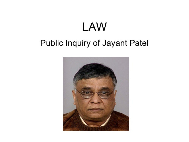 LAWPublic Inquiry of Jayant Patel