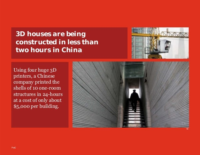 PwC 10 3D houses are being constructed in less than two hours in China Using four huge 3D printers, a Chinese company prin...