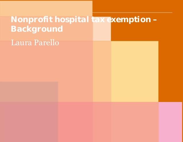 PwC Nonprofit hospital tax exemption – Background Laura Parello
