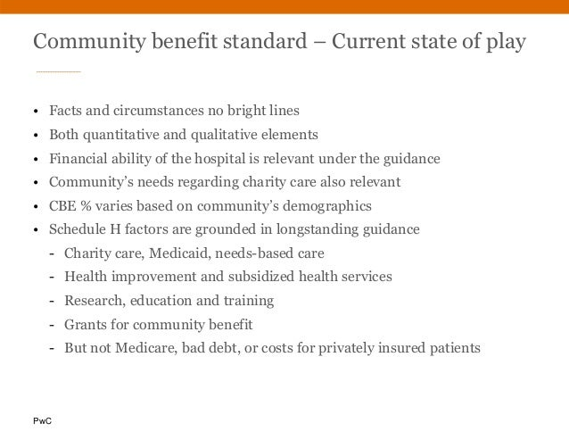 PwC Community benefit standard – Current state of play • Facts and circumstances no bright lines • Both quantitative and q...
