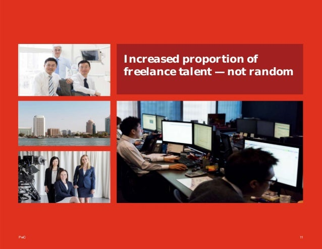 PwC 11 Increased proportion of freelance talent — not random