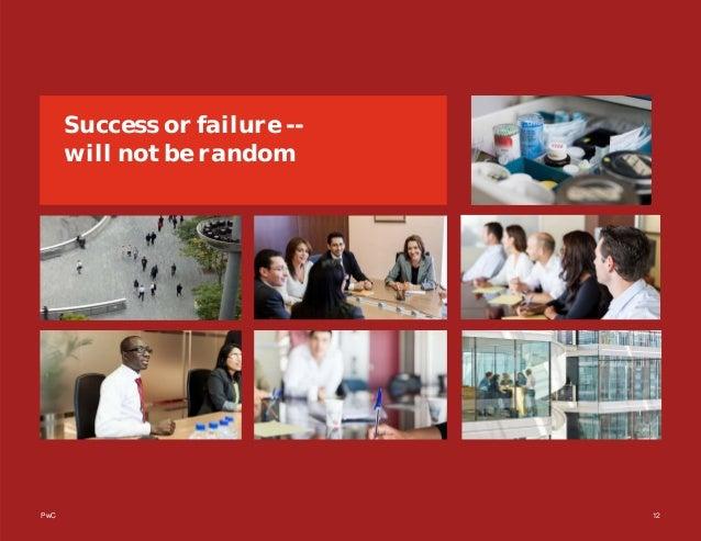 PwC 12 Success or failure -- will not be random