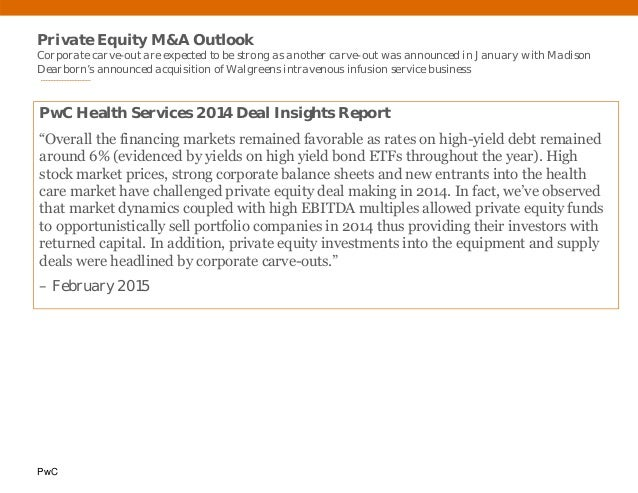 PwC Private Equity M&A Outlook Corporate carve-out are expected to be strong as another carve-out was announced in January...