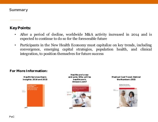 PwC Summary Key Points: • After a period of decline, worldwide M&A activity increased in 2014 and is expected to continue ...