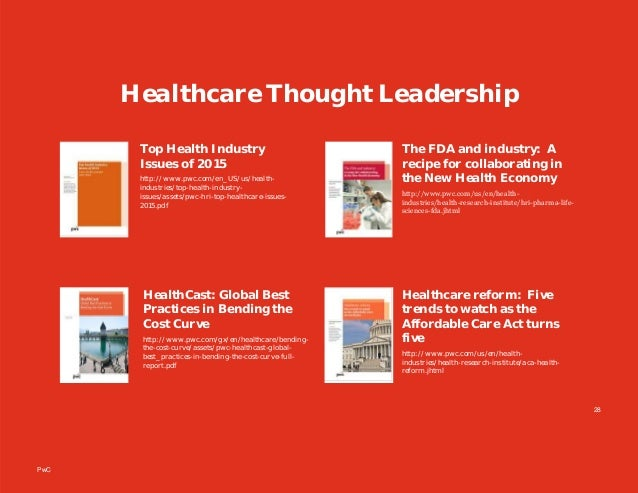 PwC 28 Healthcare Thought Leadership HealthCast: Global Best Practices in Bending the Cost Curve http://www.pwc.com/gx/en/...