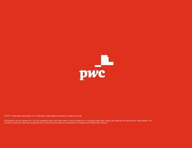 © 2015 PricewaterhouseCoopers LLP, a Delaware limited liability partnership. All rights reserved. PwC refers to the US mem...